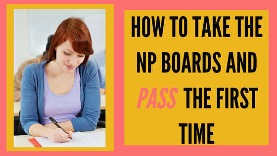 How to take the NP Boards and pass them the first time